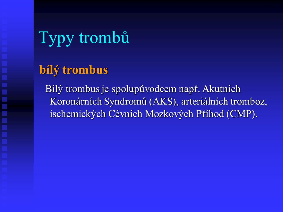 Typy trombů bílý trombus