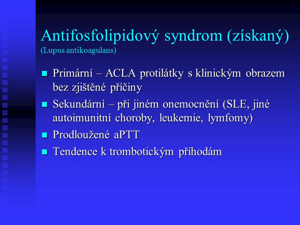 Antifosfolipidový syndrom (získaný) (Lupus antikoagulans)