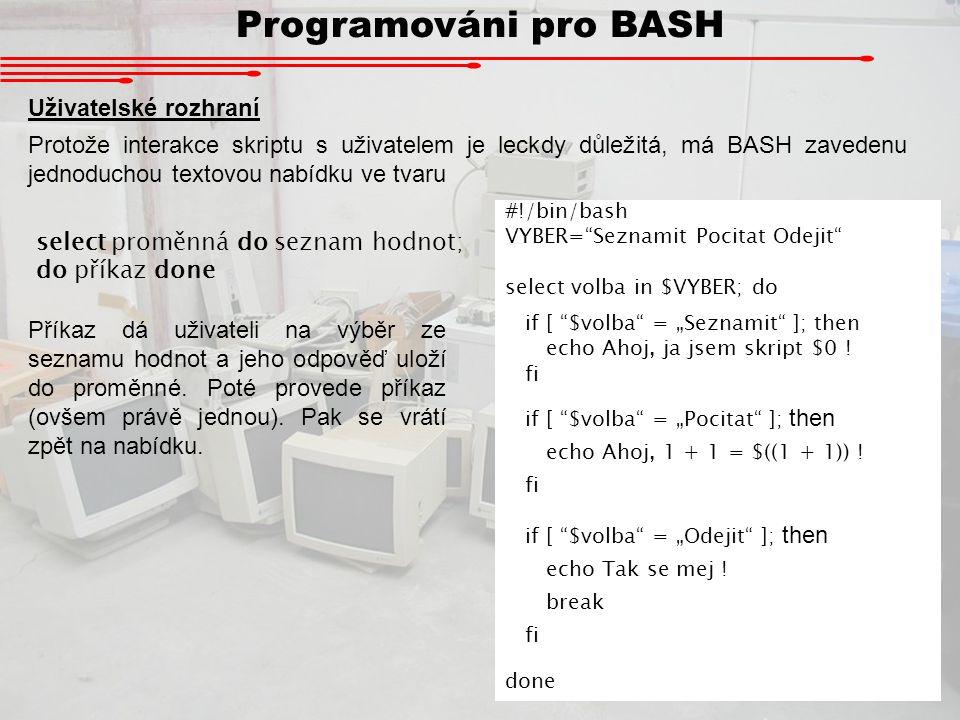 Programováni pro BASH Uživatelské rozhraní
