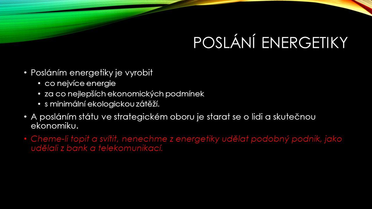 Poslání energetiky Posláním energetiky je vyrobit