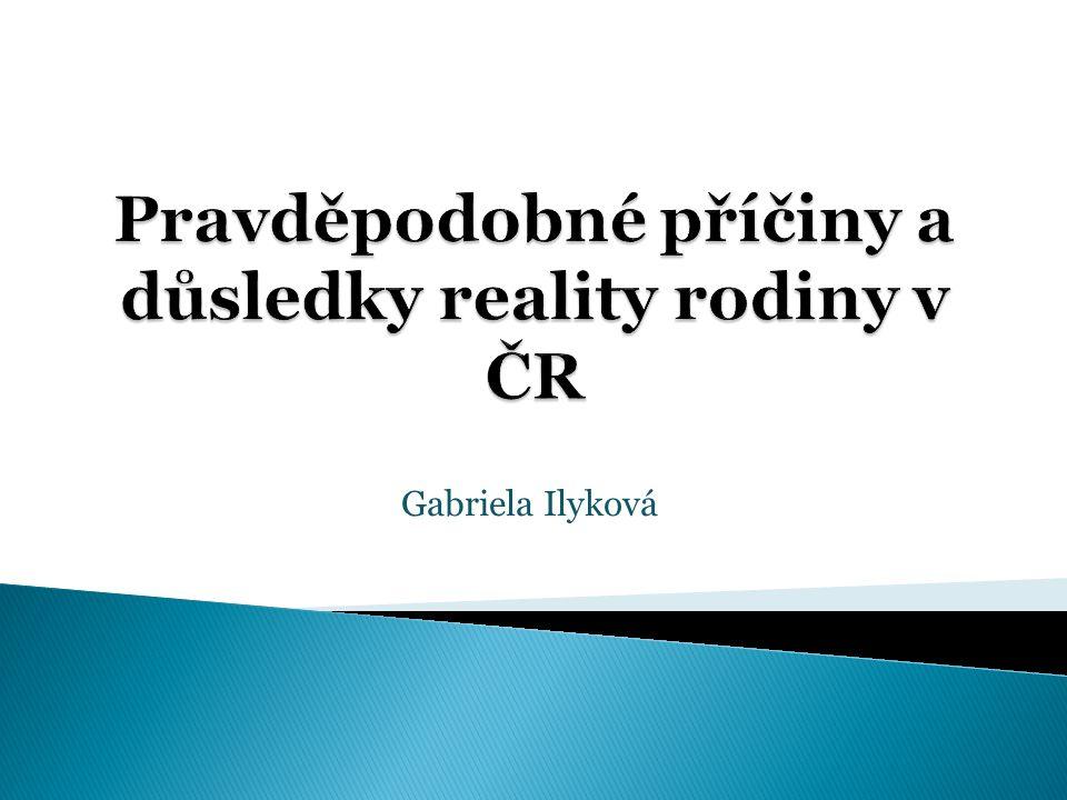 Pravděpodobné příčiny a důsledky reality rodiny v ČR