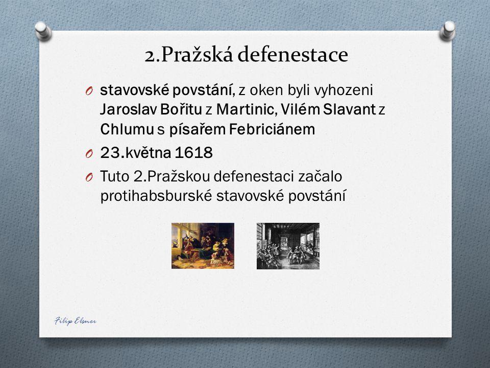 2.Pražská defenestace stavovské povstání, z oken byli vyhozeni Jaroslav Bořitu z Martinic, Vilém Slavant z Chlumu s písařem Febriciánem.