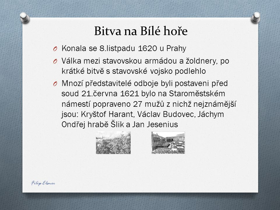 Bitva na Bílé hoře Konala se 8.listpadu 1620 u Prahy