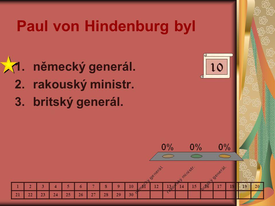 Paul von Hindenburg byl