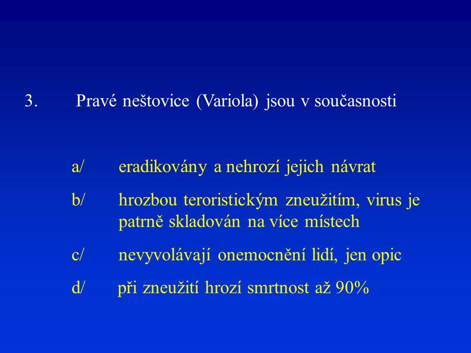 3. Pravé neštovice (Variola) jsou v současnosti