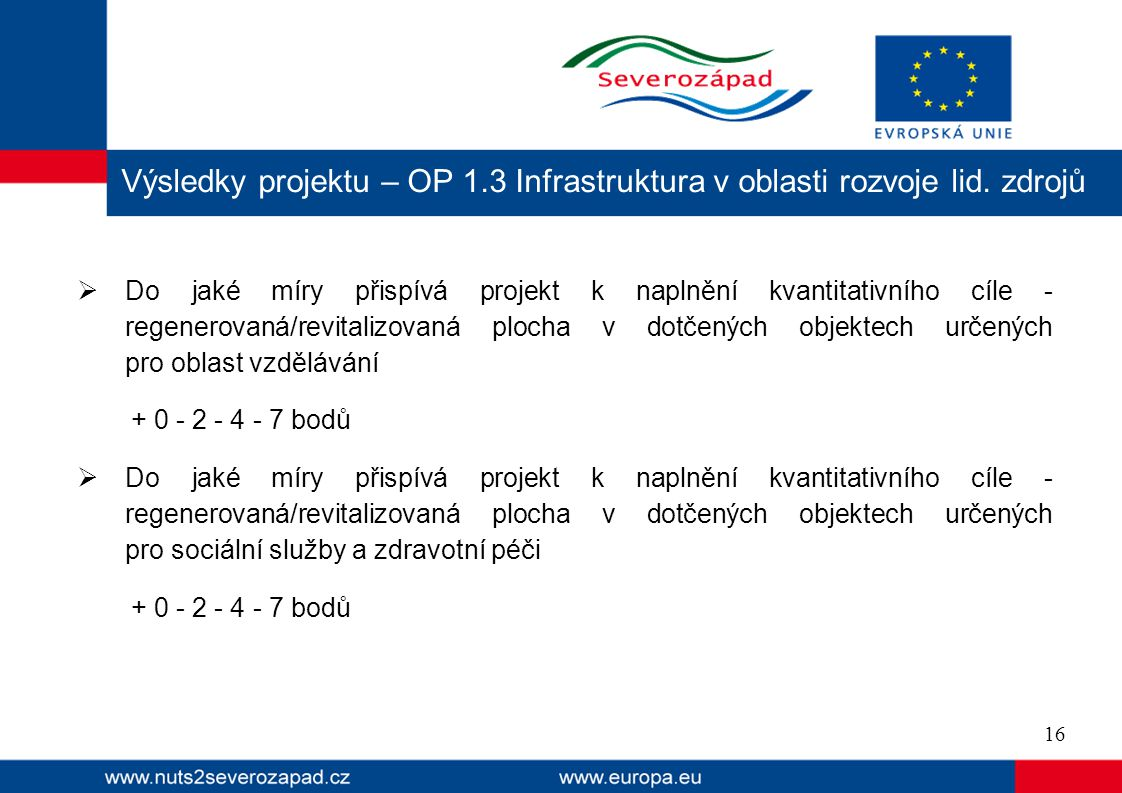 Výsledky projektu – OP 1. 3 Infrastruktura v oblasti rozvoje lid