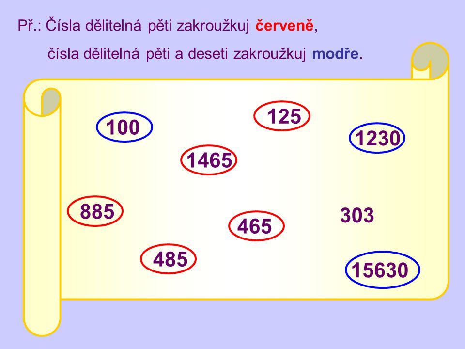 Př.: Čísla dělitelná pěti zakroužkuj červeně,