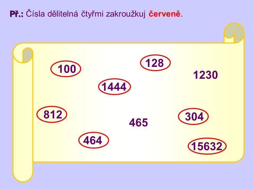 Př.: Čísla dělitelná čtyřmi zakroužkuj červeně.