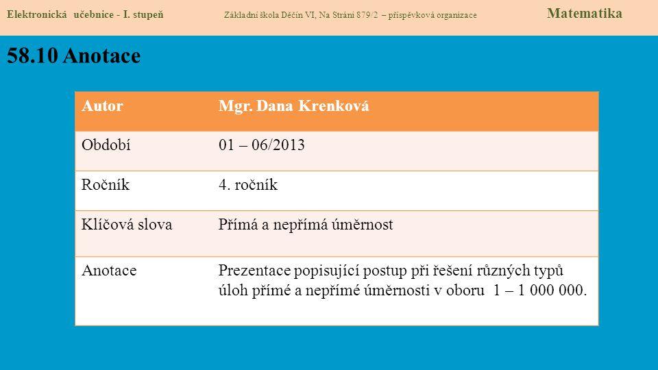 58.10 Anotace Autor Mgr. Dana Krenková Období 01 – 06/2013 Ročník
