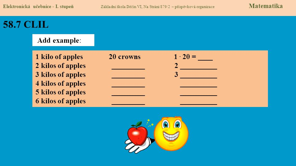 58.7 CLIL Add example: 1 kilo of apples 20 crowns 1 . 20 = ____
