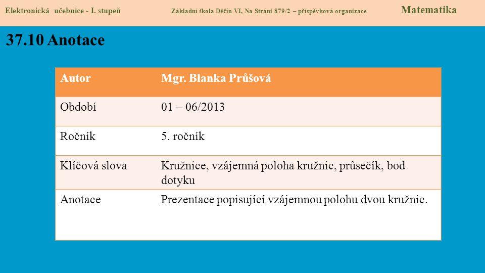 37.10 Anotace Autor Mgr. Blanka Průšová Období 01 – 06/2013 Ročník