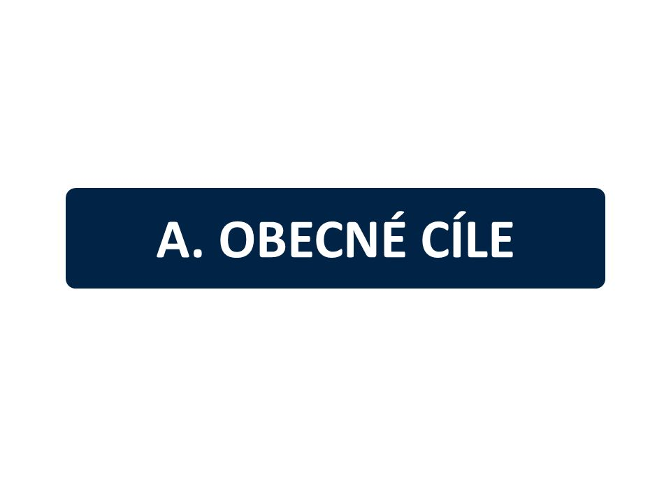 A. OBECNÉ CÍLE