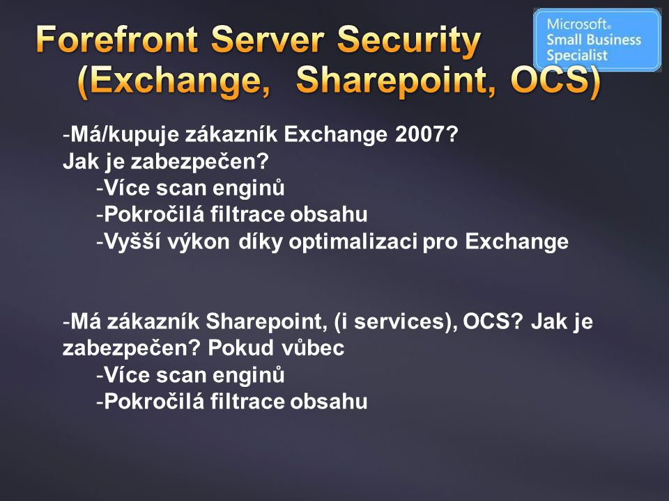 Forefront Server Security (Exchange, Sharepoint, OCS)