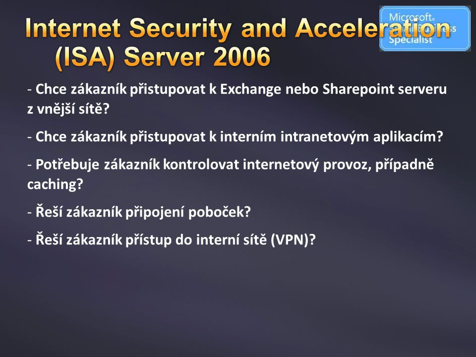 Internet Security and Acceleration (ISA) Server 2006
