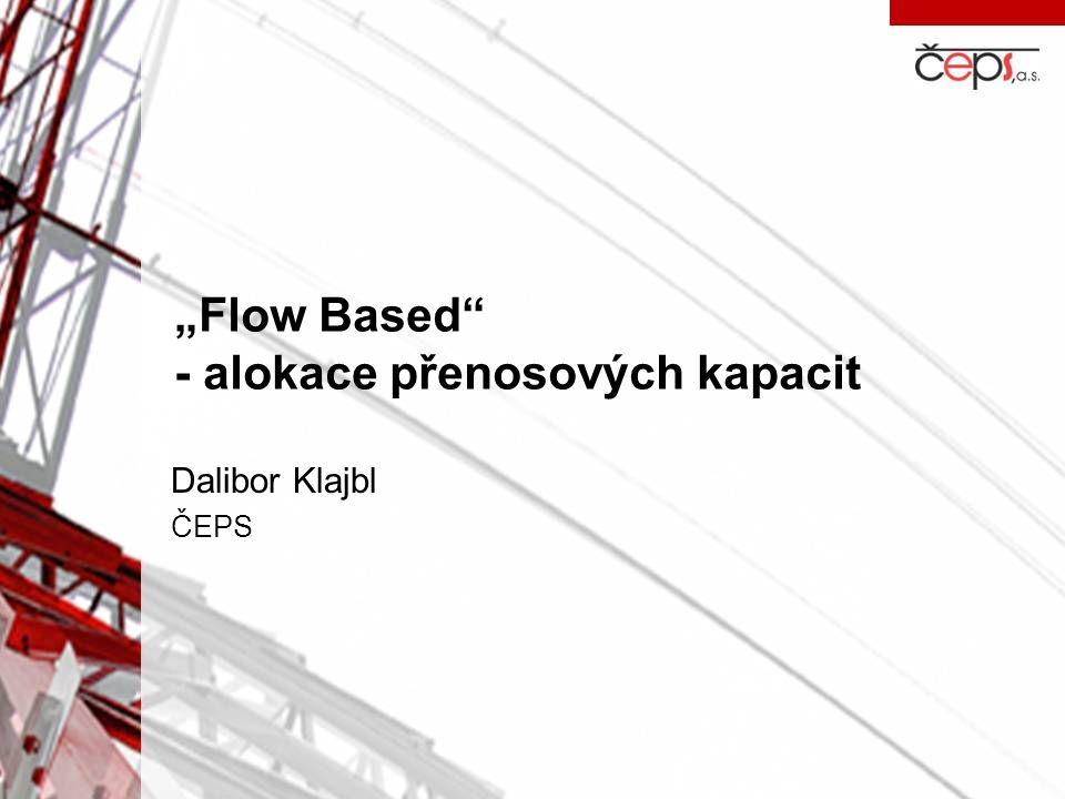 """""""Flow Based - alokace přenosových kapacit"""