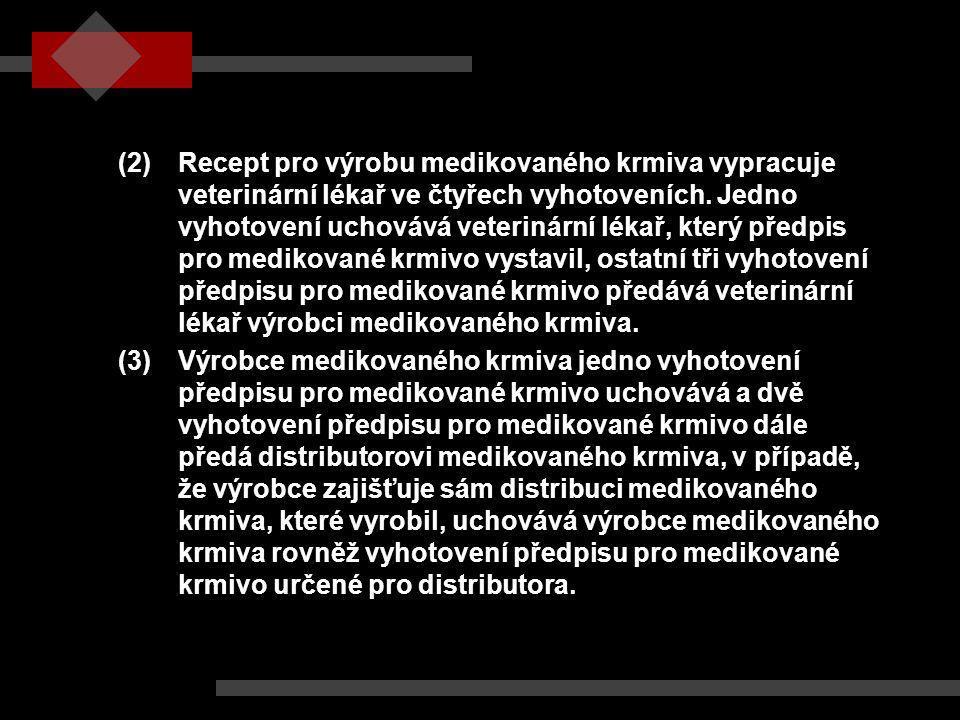 (2). Recept pro výrobu medikovaného krmiva vypracuje