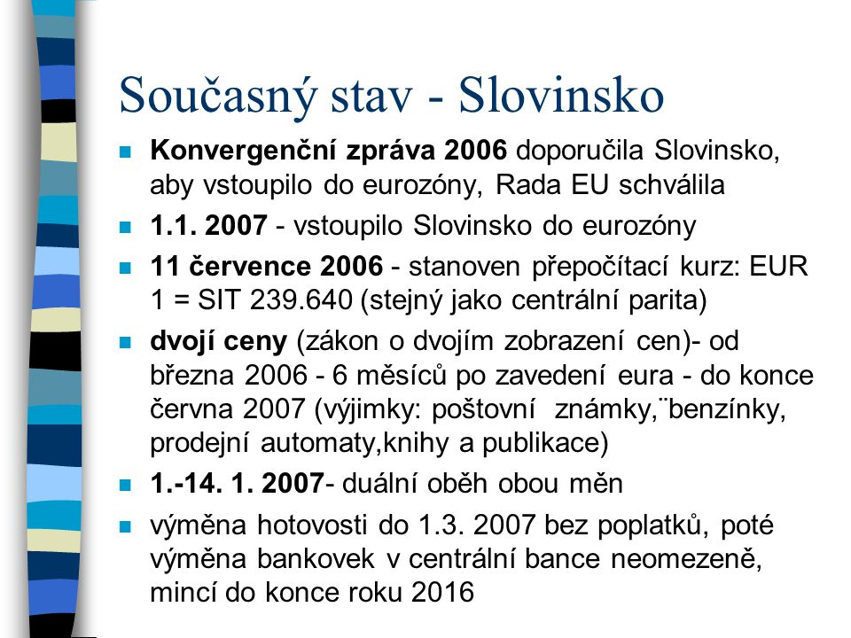 Současný stav - Slovinsko