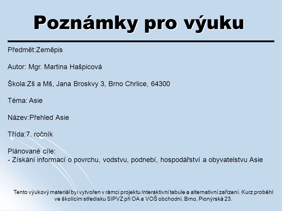 Poznámky pro výuku Předmět:Zeměpis Autor: Mgr. Martina Hašpicová