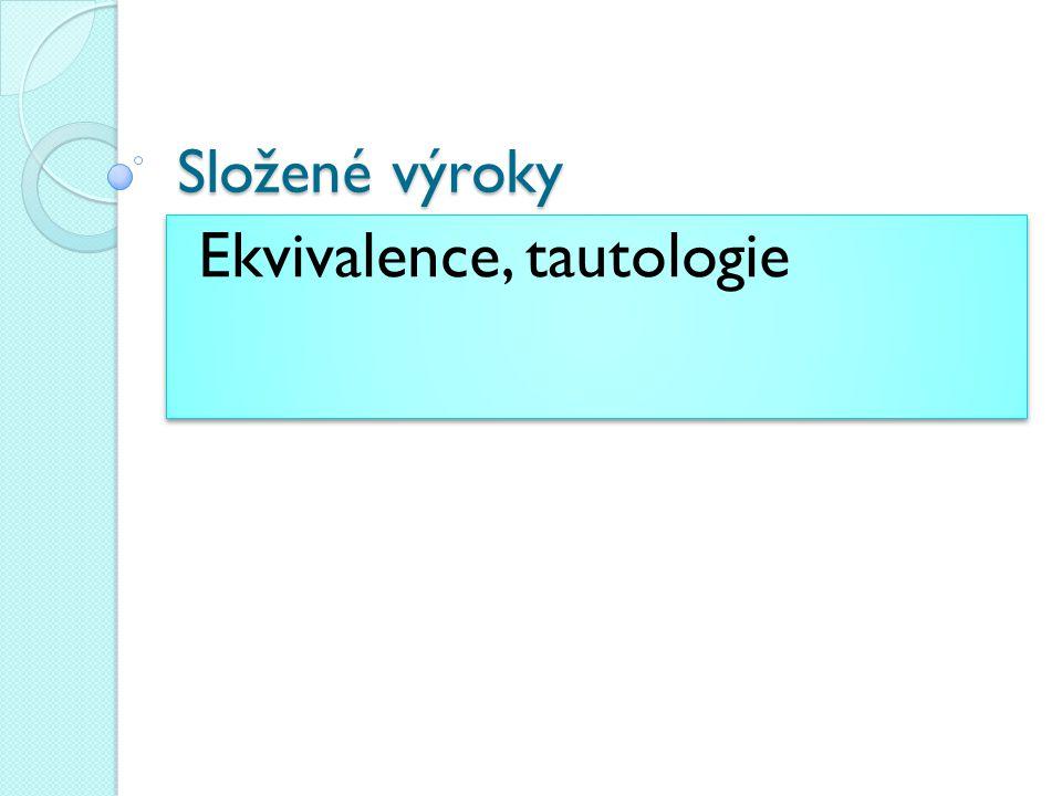Ekvivalence, tautologie