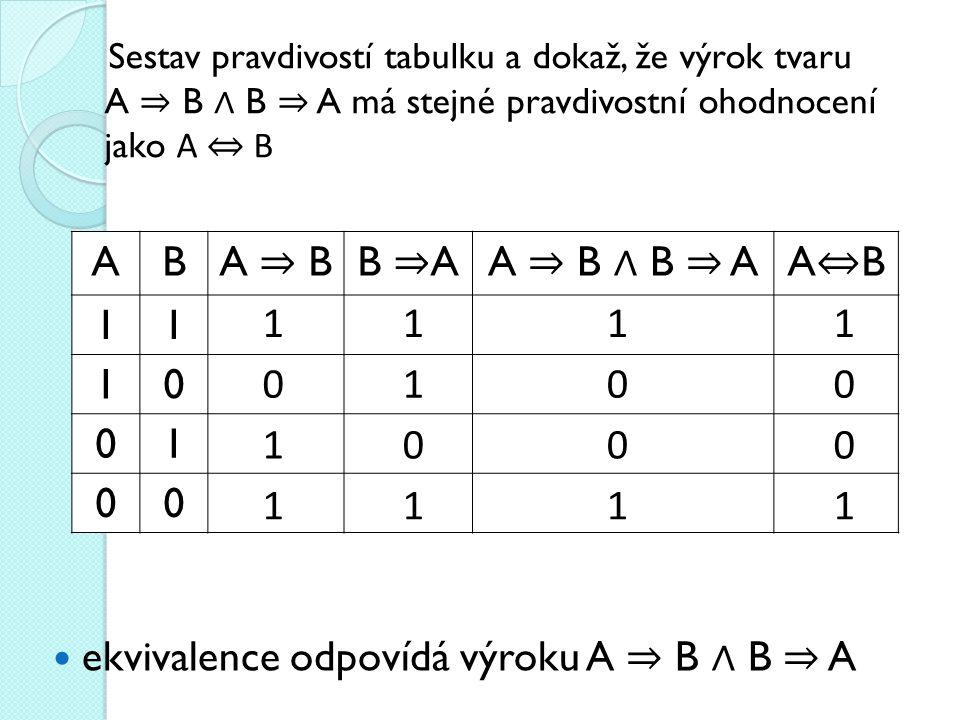 ekvivalence odpovídá výroku A ⇒ B ∧ B ⇒ A