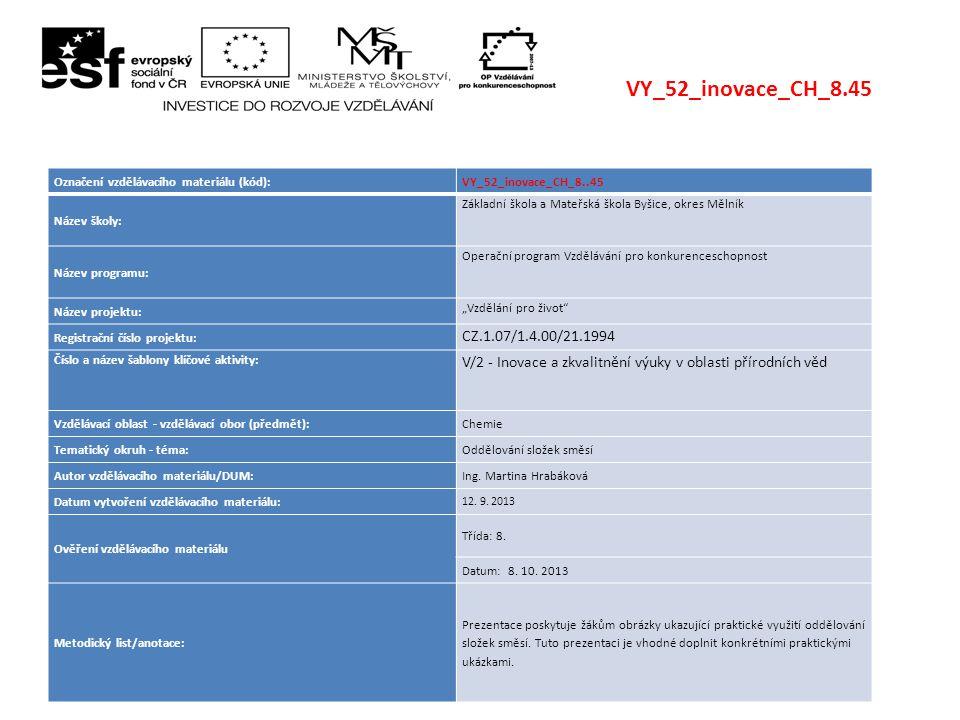 VY_52_inovace_CH_8.45 Označení vzdělávacího materiálu (kód): VY_52_inovace_CH_8..45. Název školy: