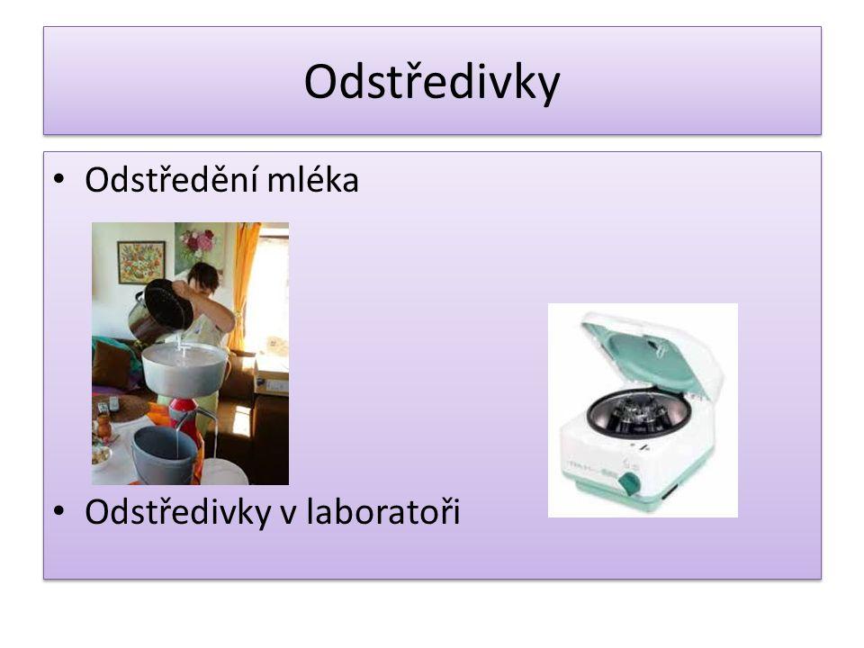 Odstředivky Odstředění mléka Odstředivky v laboratoři
