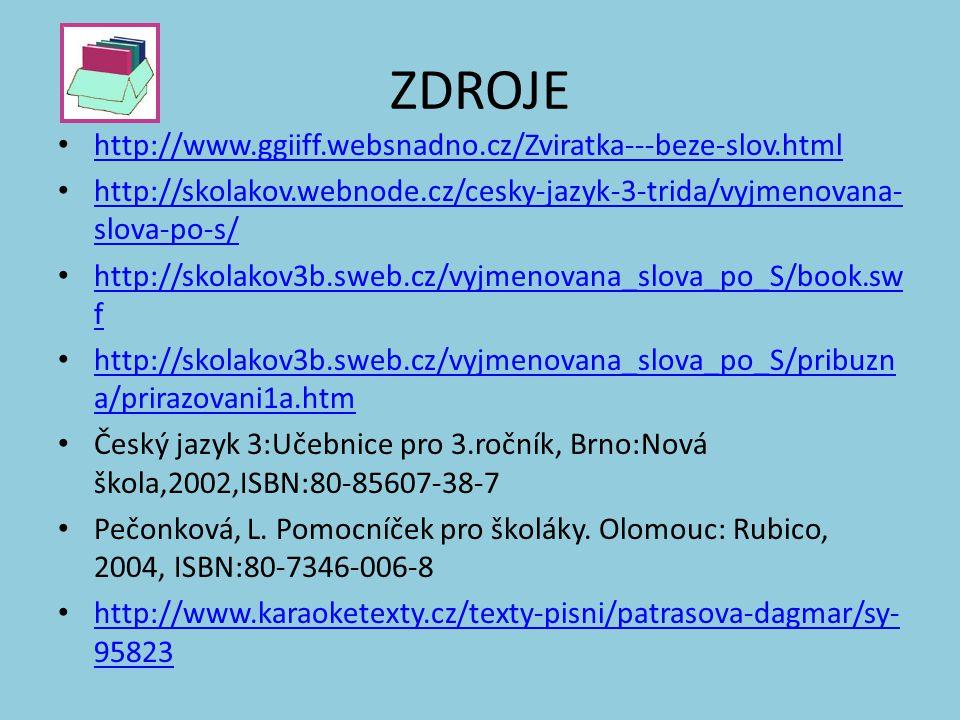 ZDROJE http://www.ggiiff.websnadno.cz/Zviratka---beze-slov.html