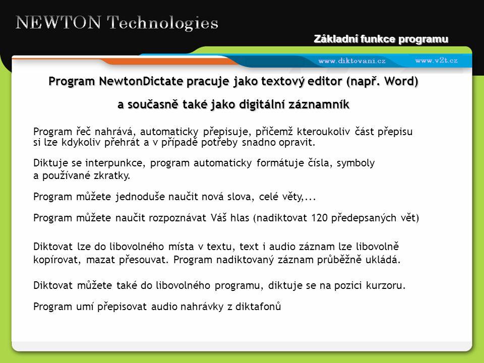 Program NewtonDictate pracuje jako textový editor (např. Word)