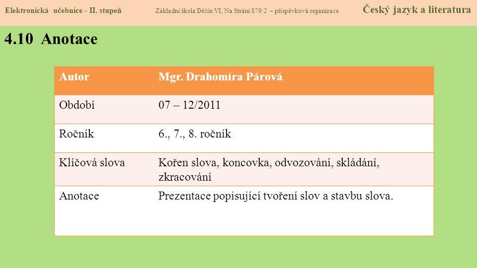 4.10 Anotace Autor Mgr. Drahomíra Párová Období 07 – 12/2011 Ročník