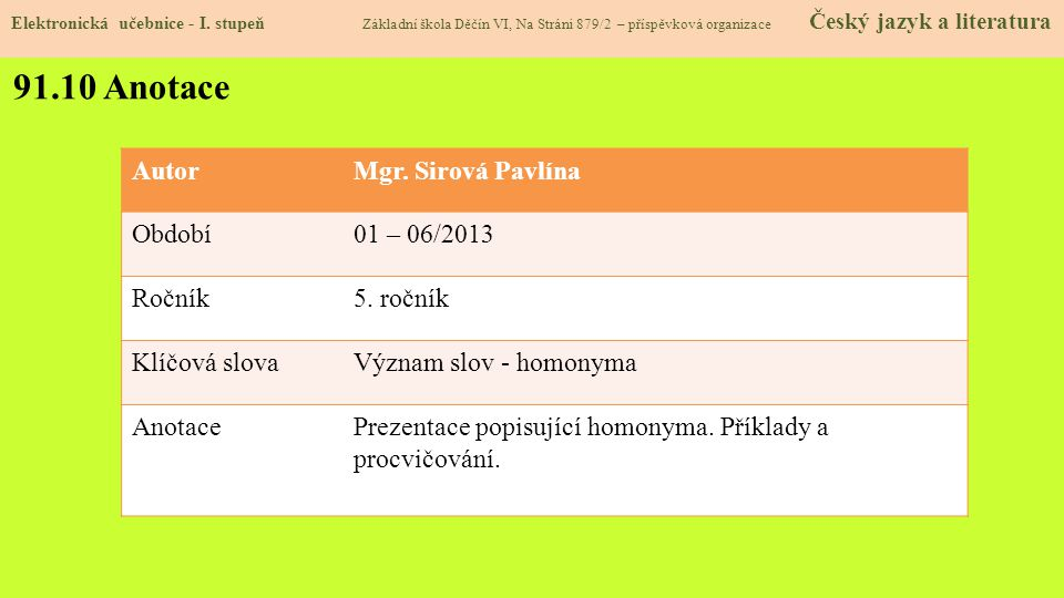 91.10 Anotace Autor Mgr. Sirová Pavlína Období 01 – 06/2013 Ročník