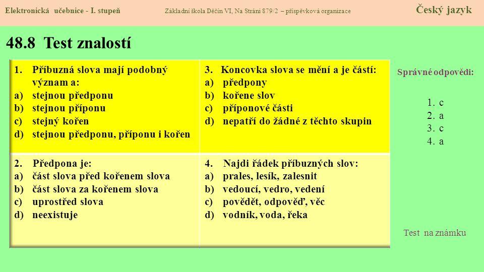 48.8 Test znalostí Příbuzná slova mají podobný význam a: