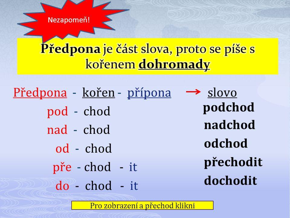 Předpona je část slova, proto se píše s kořenem dohromady