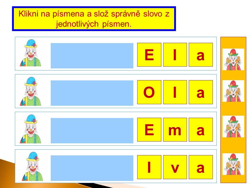 Klikni na písmena a slož správně slovo z jednotlivých písmen.
