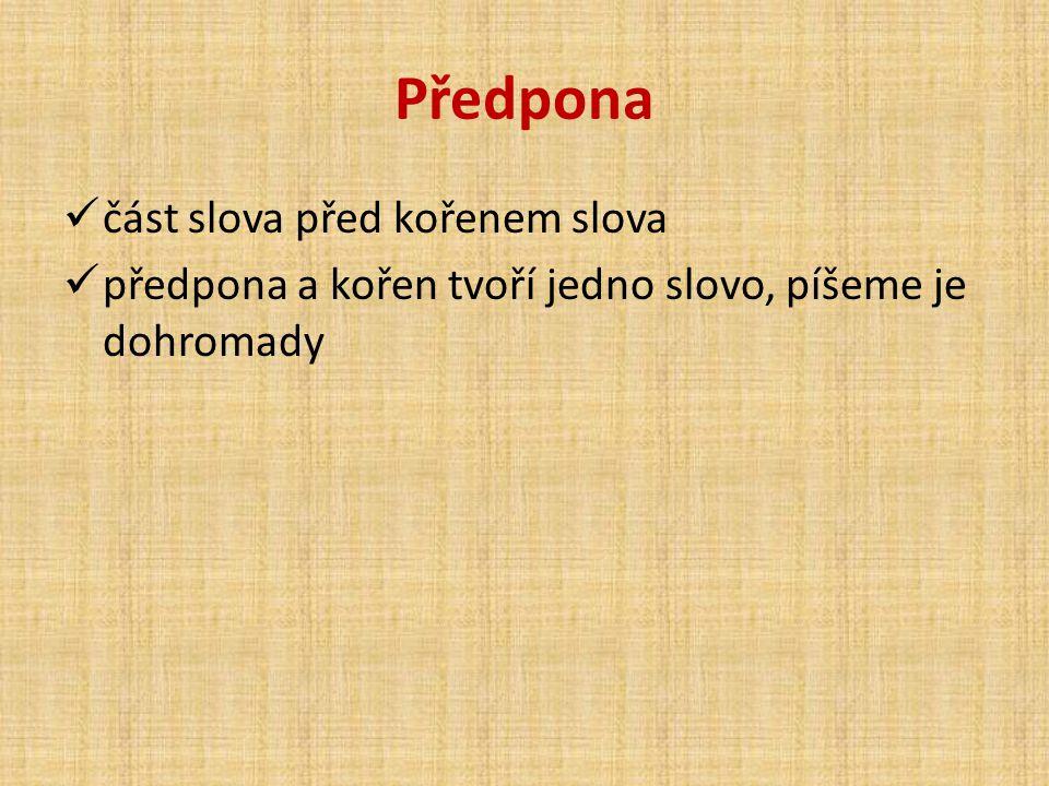 Předpona část slova před kořenem slova