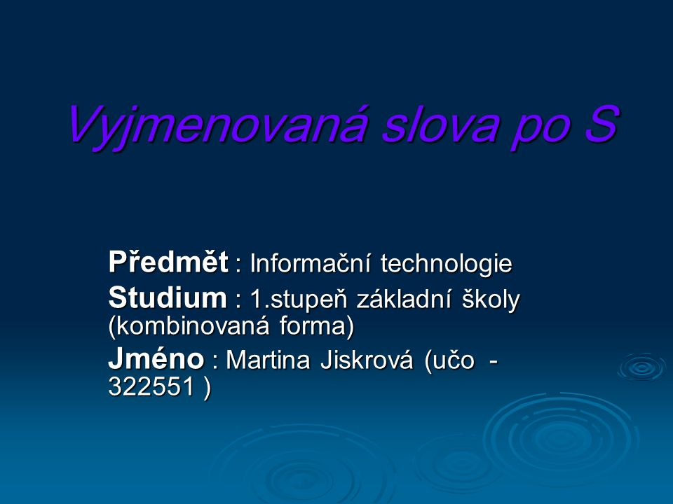 Vyjmenovaná slova po S Předmět : Informační technologie