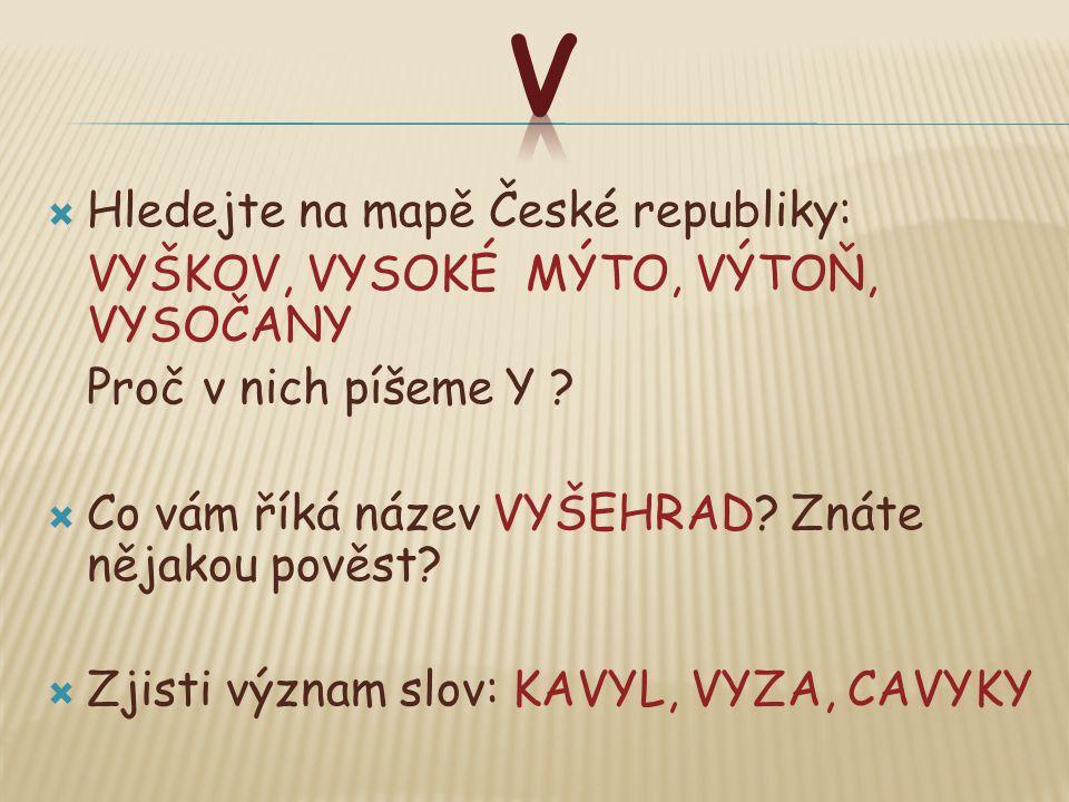 V Hledejte na mapě České republiky: