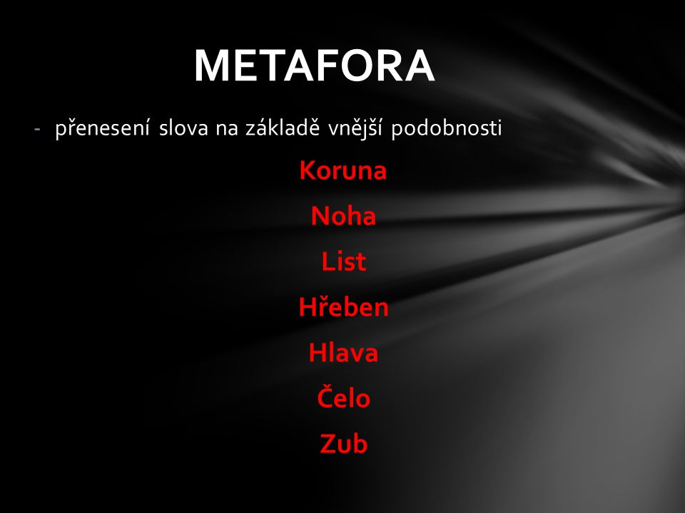 METAFORA Koruna Noha List Hřeben Hlava Čelo Zub