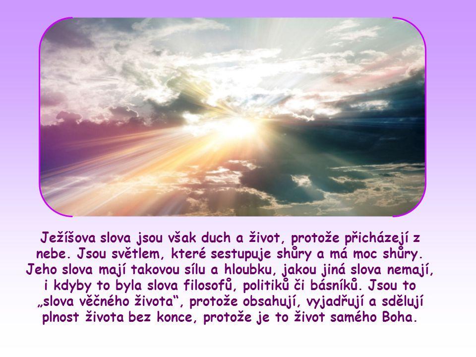 Ježíšova slova jsou však duch a život, protože přicházejí z nebe