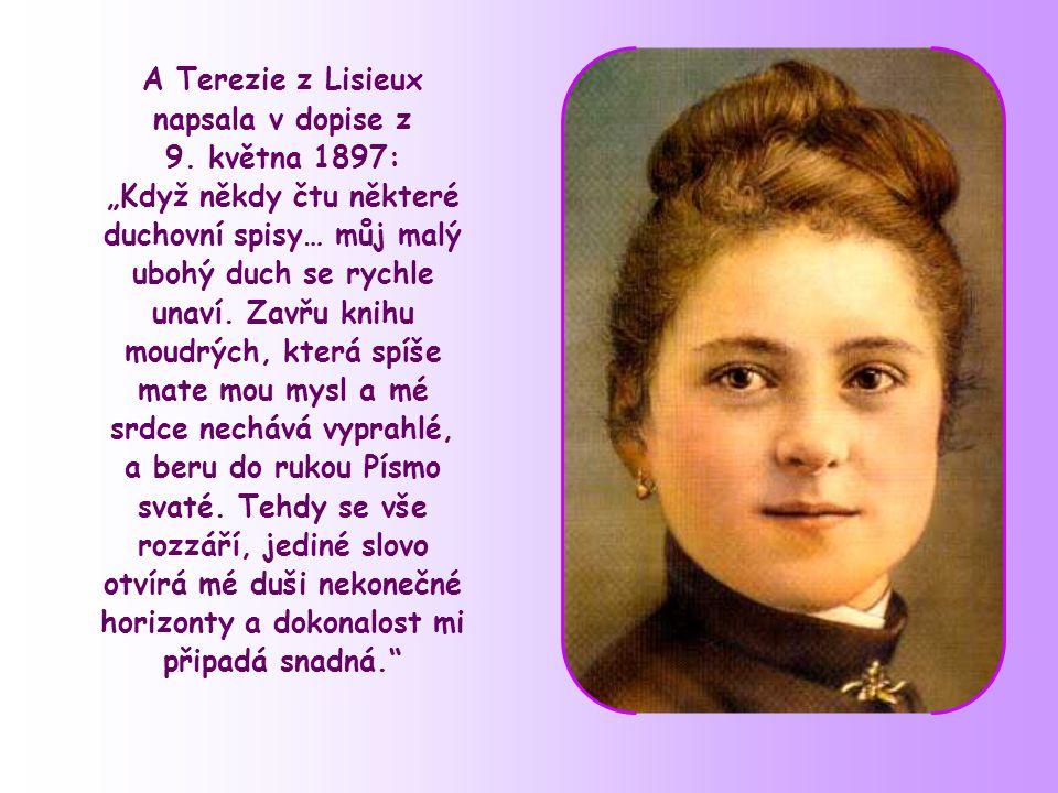 A Terezie z Lisieux napsala v dopise z 9