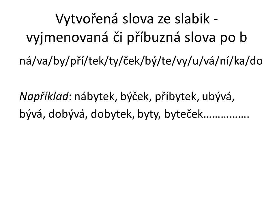 Vytvořená slova ze slabik - vyjmenovaná či příbuzná slova po b