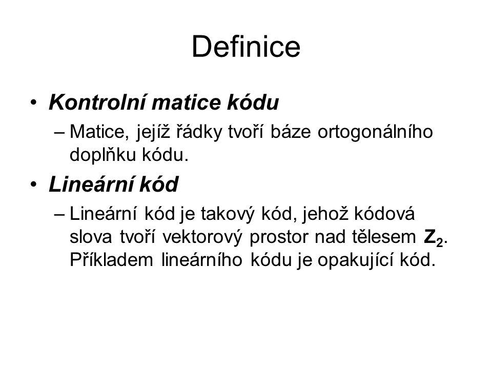 Definice Kontrolní matice kódu Lineární kód
