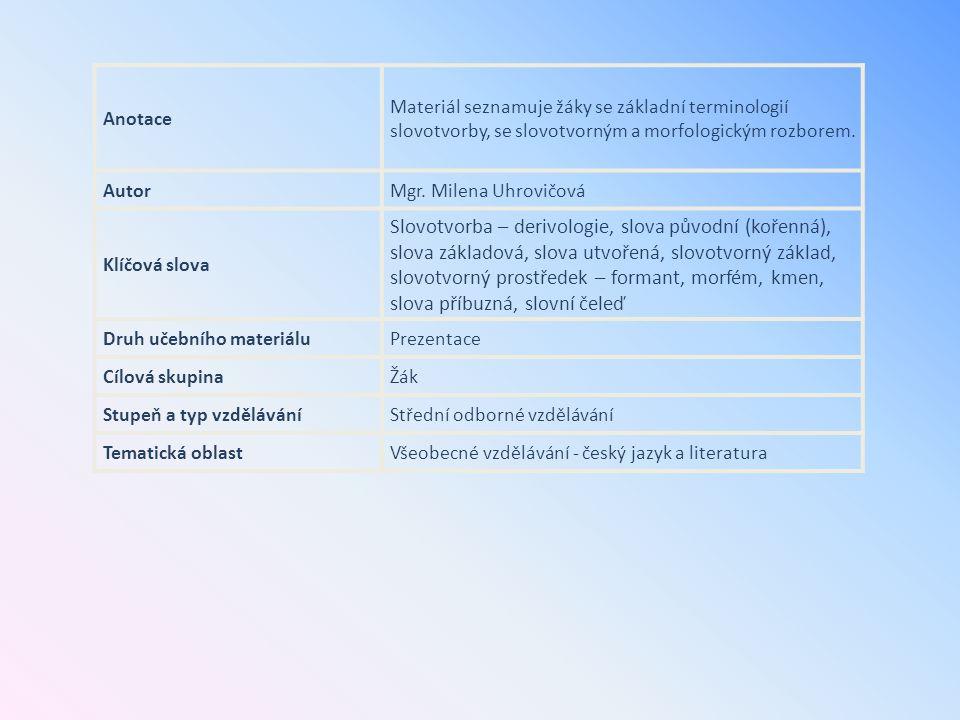 slovotvorný prostředek – formant, morfém, kmen,