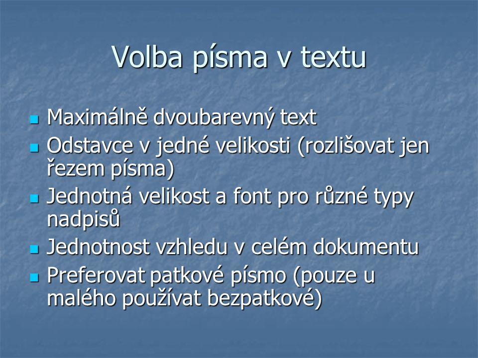 Volba písma v textu Maximálně dvoubarevný text