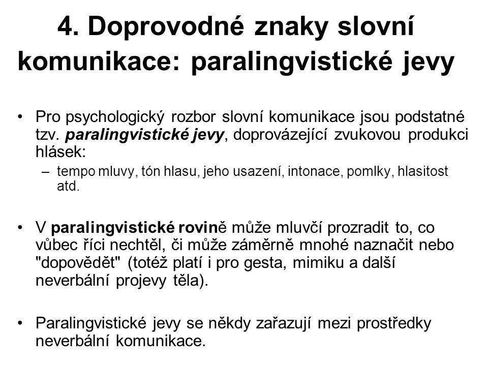 4. Doprovodné znaky slovní komunikace: paralingvistické jevy