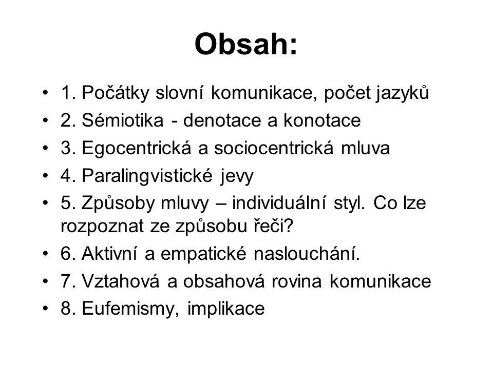 Obsah: 1. Počátky slovní komunikace, počet jazyků