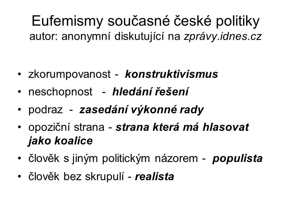 Eufemismy současné české politiky autor: anonymní diskutující na zprávy.idnes.cz