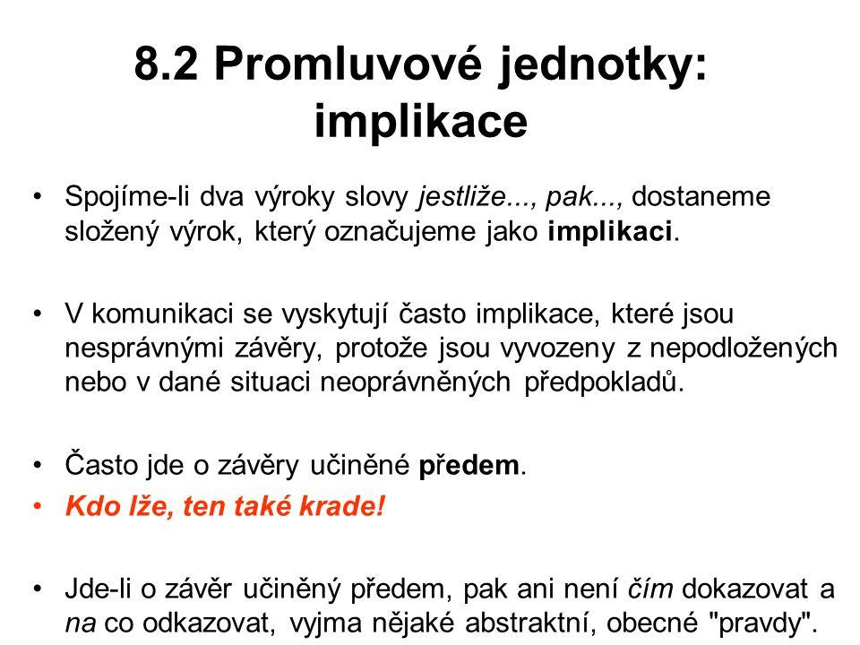 8.2 Promluvové jednotky: implikace