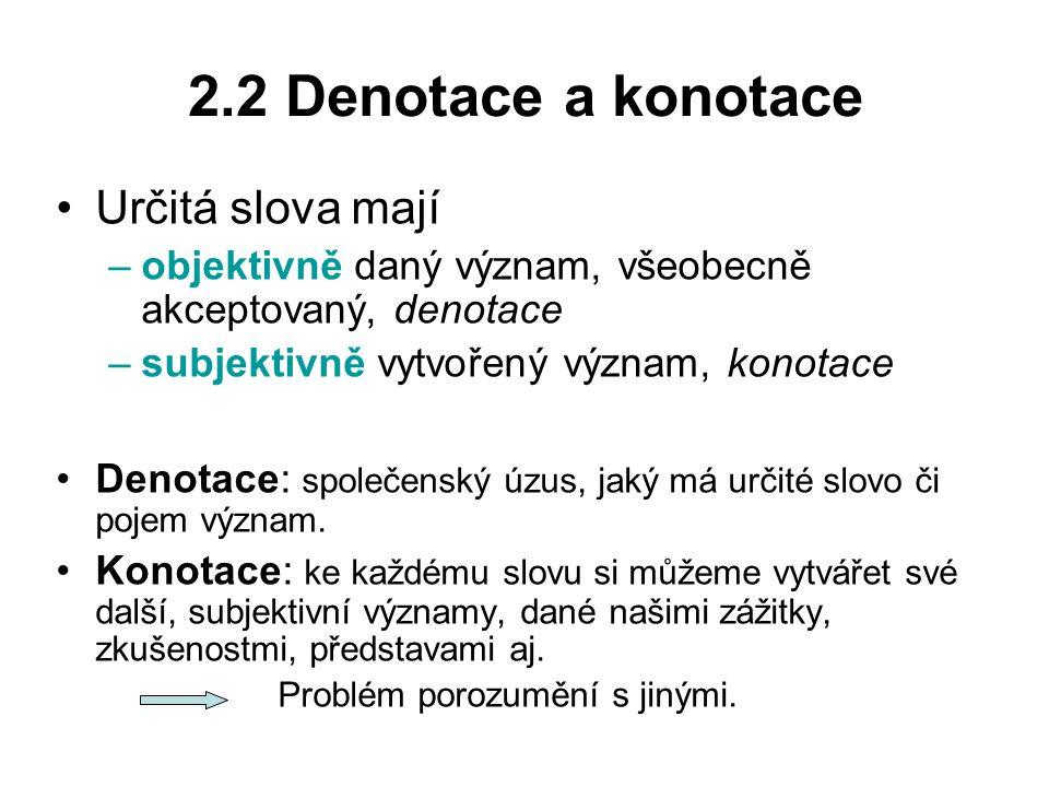 2.2 Denotace a konotace Určitá slova mají