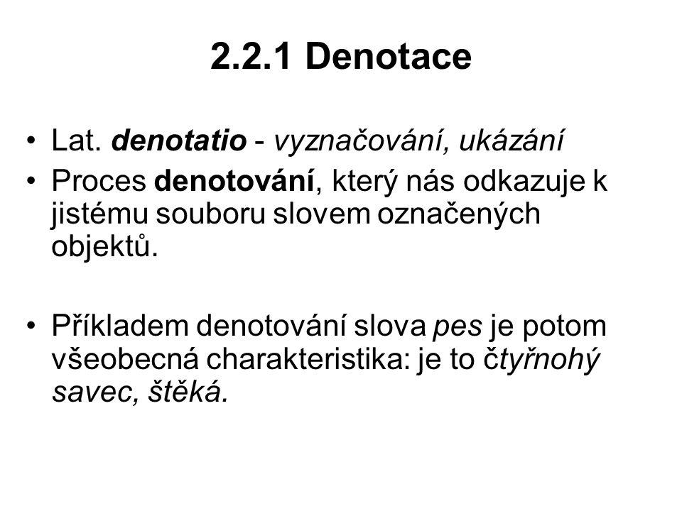 2.2.1 Denotace Lat. denotatio - vyznačování, ukázání