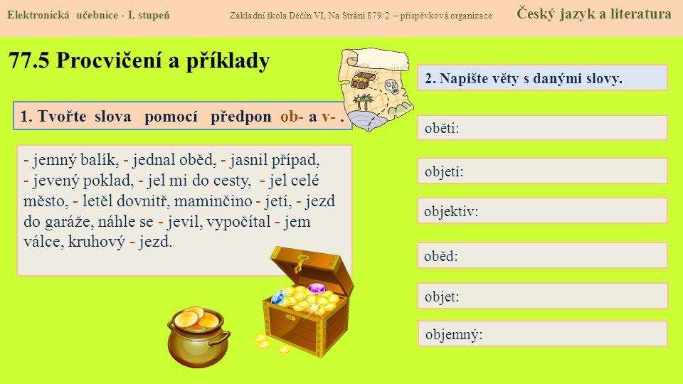 77.5 Procvičení a příklady 1. Tvořte slova pomocí předpon ob- a v- .